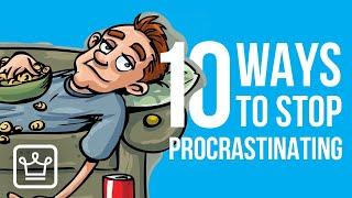 10 Ways to STOP Procrastinating