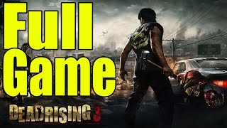 Dead Rising 3 Apocalypse Edition Full Game Walkthrough / Complete Walkthrough