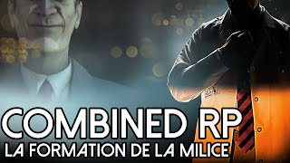 DARKRP - Combined Roleplay : La formation de la Milice.