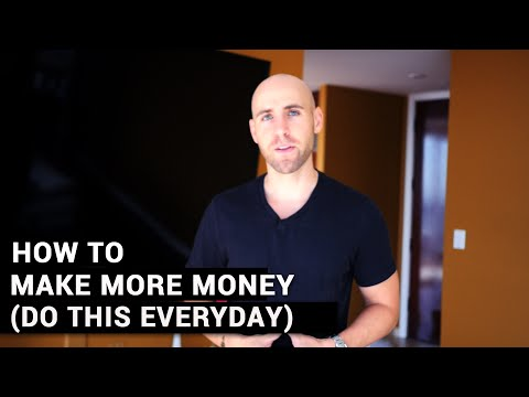 How To Make More Money (Do This Everyday)