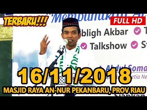 Ceramah Terbaru Ustadz Abdul Somad Lc, MA - Masjid Raya An-Nur Prov Riau