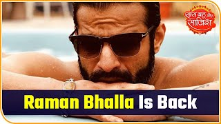 Raman Bhalla Is Back In Serial Yeh Hai Mohabbatein | Saas Bahu Aur Saazish