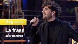 Javy Ramírez - La frase (Feliz 2021 RTVE)