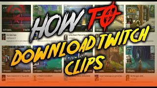 How To Download Twitch Clips (Easy & Good Quality)
