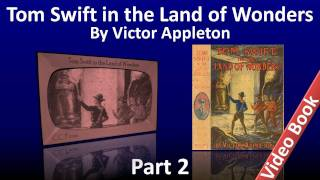 Video Part 2 - Tom Swift in the Land of Wonders Audiobook by Victor Appleton (Chs 14-25) download MP3, 3GP, MP4, WEBM, AVI, FLV Desember 2017