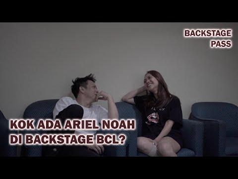 Kok Ada Ariel Noah di Backstage BCL??