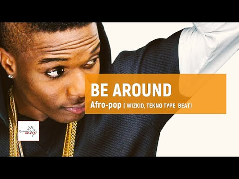 "[FREE] Tekno x Wizkid x Davido type beat ""Be Around"" / Afropop Type Instrumental Beat"