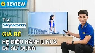 Smart tivi Skyworth: hệ điều hành mượt, dễ dùng (TB5000) • Điện máy XANH