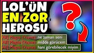 YORUMLARINIZ ÜZERİNE LOL'ÜN EN ZOR ŞAMPİYONUNU OYNADIM!!