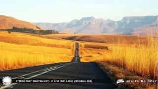 Attens feat. Martina Kay - If You Find a Way (Original Mix) [As Played on Uplifting Only 091]