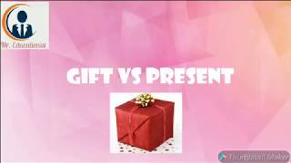 Gift Vs Present  What's The Difference?