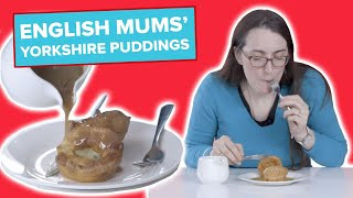 English Mums Try Other English Mums' Yorkshire Puddings