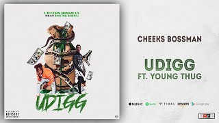 Cheeks Bossman Ft. Young Thug - Udigg