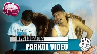 OPA JAKARTA ( Parkol #6 )
