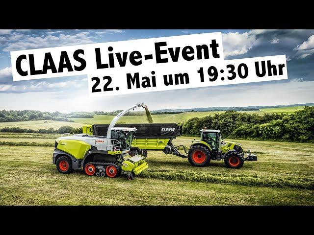 Last call zur CLAAS Live Grünlandvorführung   Freitag 22. Mai 19:30 Uhr
