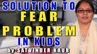 Solution to Fear Problem in Child by Satvinder Thumbnail