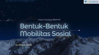 Mobilitas Sosial di Masyarakat (Sosiologi - SBMPTN, UN, SMA):  Bentuk bentuk Mobilitas Sosial 1