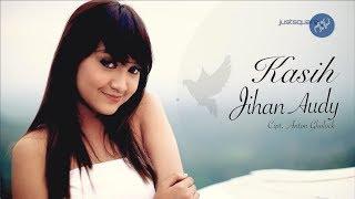 Download lagu Jihan Audy Kasih MP3