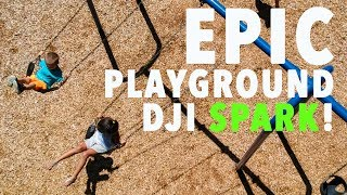 Epic Playground Video SHOT ON DJI SPARK!