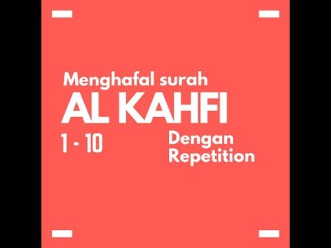 Menghafal Surah Al Kahfi Ayat 1 10 Dengan Cara Repetition