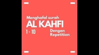 Menghafal Surah Al Kahfi Ayat 1 - 10 Dengan Cara Repetition