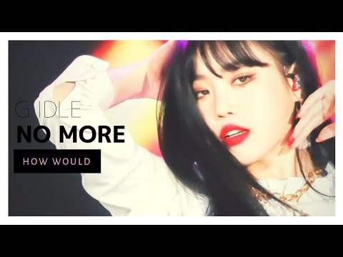 How Would (G)I-DLE Sing No More - UNI.T (Line Distribution)