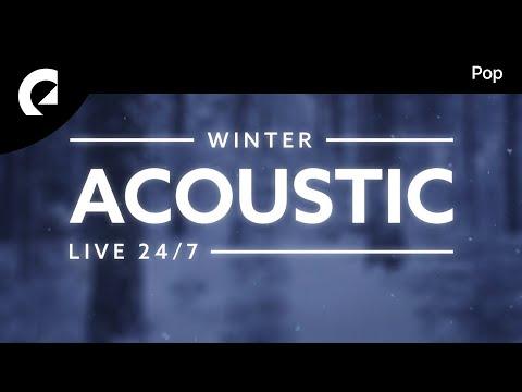 Acoustic Winter Pop 🎶🔴❄︎ 247 Acoustic Pop  Radio 🎶