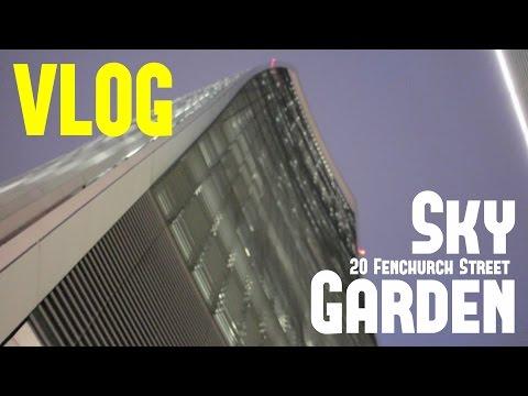 20 Fenchurch Street - Sky Garden | VLOG