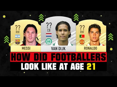 THIS IS HOW FOOTBALLERS LOOKED LIKE AT AGE 21? 😱🔥| FT. VAN DIJK, MESSI, RONALDO... etc