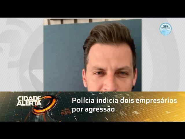 Polícia indicia dois empresários por agressão a Henri Castelli