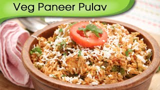 Veg Paneer Pulav | Cottage Cheese With Rice | Main Course Rice Recipe By Ruchi Bharani