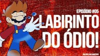 LABIRINTO DO ÓDIO! - SMFH03 #05