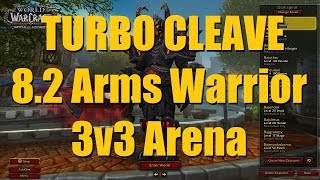 8.2 TURBO CLEAVE: Arms Warrior 3v3 Session (Part 1) - WoW BFA PvP Season 3 Begins!