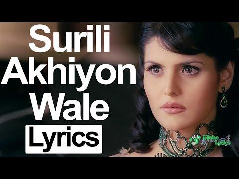 Surili Akhiyon Wale Lyrics | Veer | Rahat Fateh Ali Khan