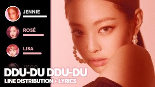 BLACKPINK - DDU-DU DDU-DU (Line Distribution + Color Coded Lyrics) 뚜두뚜두