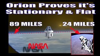 ORION REVEALS STATIONARY, FLAT EARTH FROM SPACE