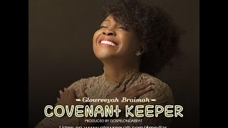 Glowreeyah Braimah – Covenant Keeper