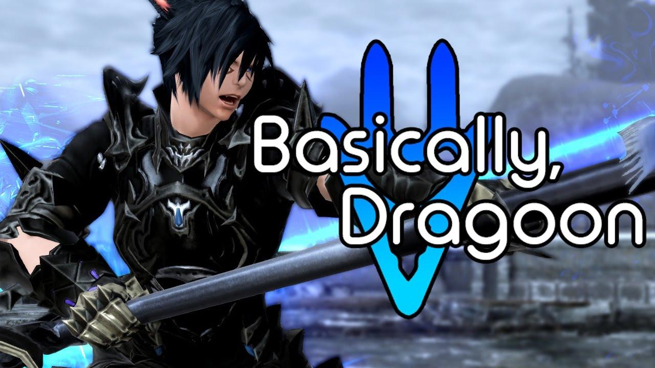 Basically, Dragoon [FFXIV] - YouTube