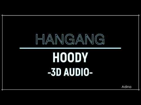 HANGANG - HOODY (3D Audio)