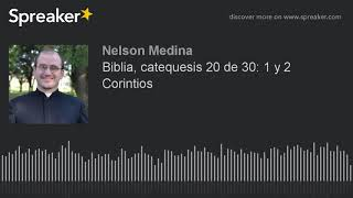 Biblia, catequesis 20 de 30: 1 y 2 Corintios