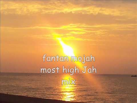 fantan mojah most high Jah mix