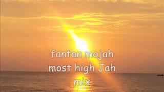 Gambar cover fantan mojah most high Jah mix