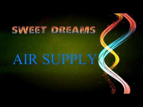 Sweet Dreams + Air Supply + Lyrics/HD