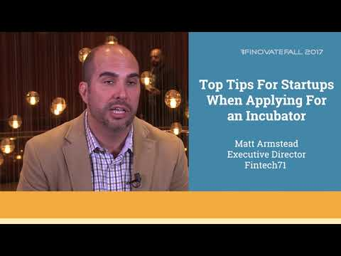 Top Tips For Startups When Applying For an Incubator - Matt Armstead