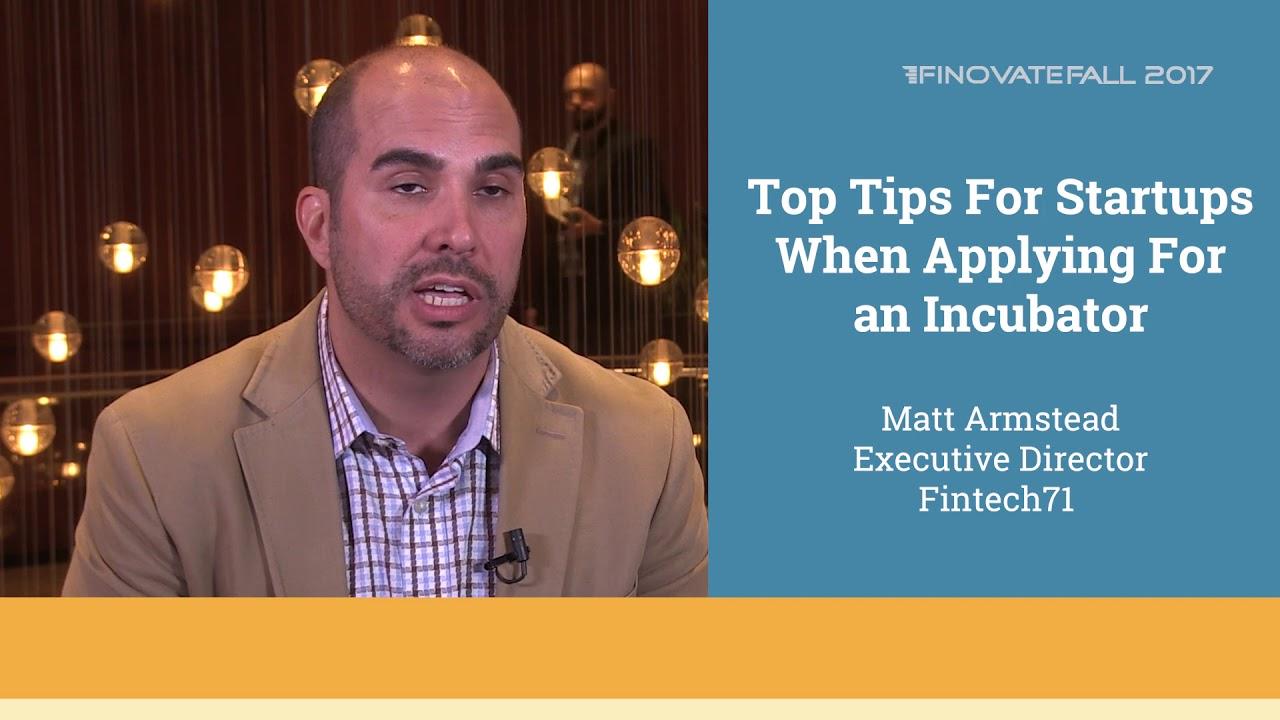 Top Tips For Startups When Applying For an Incubator - Matt Armstead