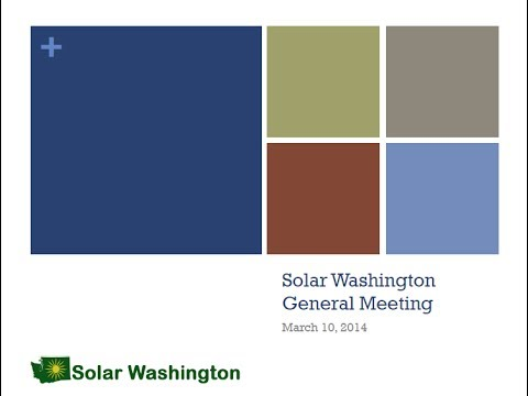 Solar Washington General Meeting March 10, 2014