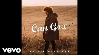 Can Gox - Ah Bir Ataş Ver (Audio)