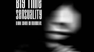 Big Time Sensuality - Bjork instrumental cover by MIANGELVE