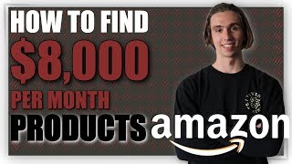 How I Find Products That Make $8000 PER MONTH on Amazon FBA in 2019 | Paul J. Savage