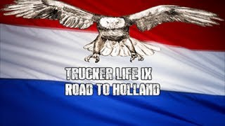 Trucker Life IX - Road to Holland